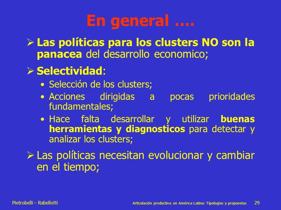 En general …. Las políticas para los clusters NO son la panacea del desarrollo economico; Selectividad: