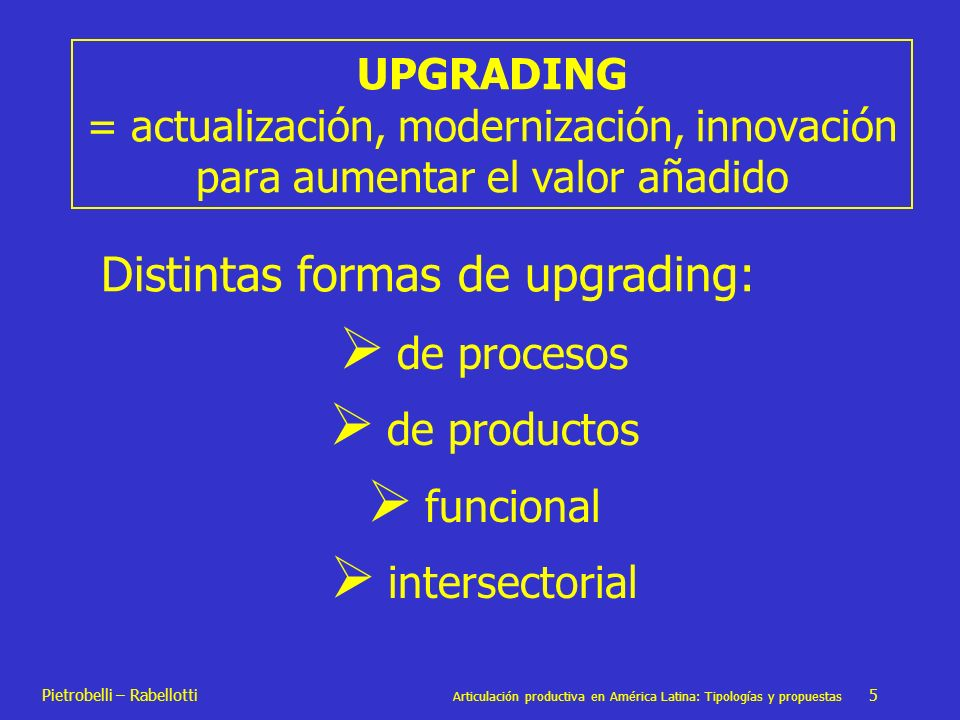 Distintas formas de upgrading: