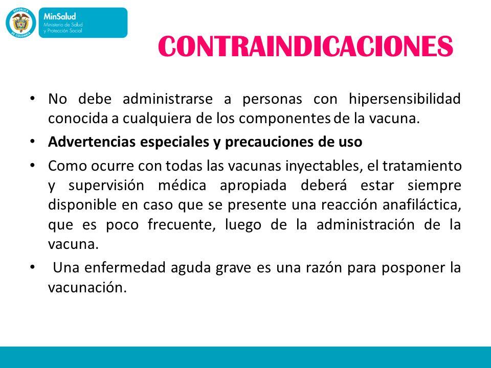 CONTRAINDICACIONES No debe administrarse a personas con hipersensibilidad conocida a cualquiera de los componentes de la vacuna.