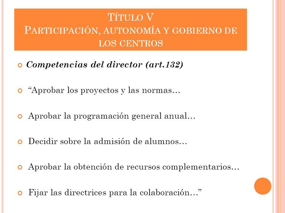Título V Participación, autonomía y gobierno de los centros