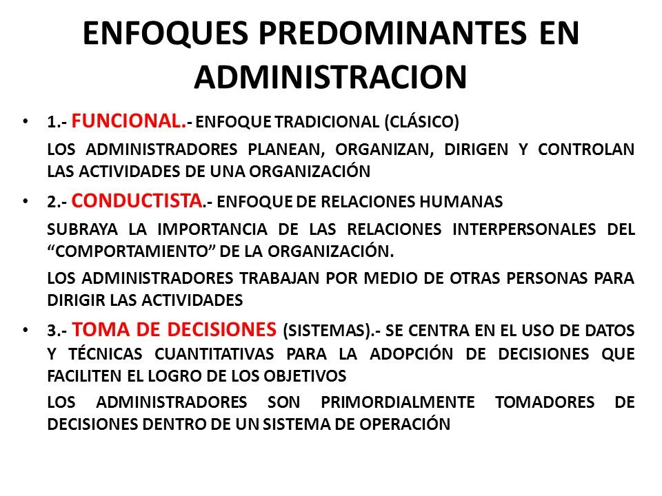 ENFOQUES PREDOMINANTES EN ADMINISTRACION