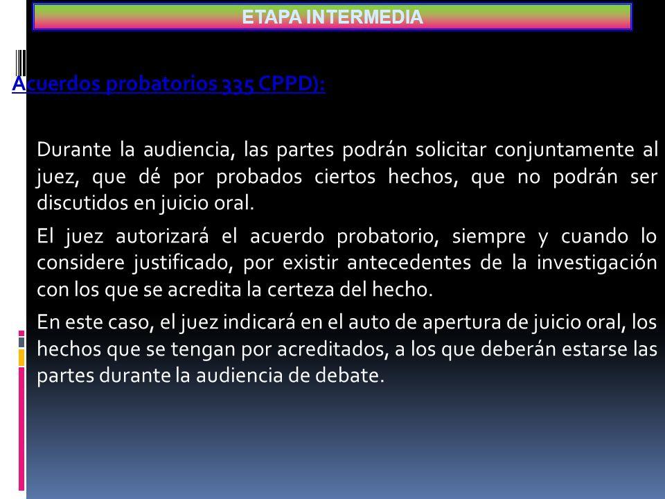 Acuerdos probatorios 335 CPPD):