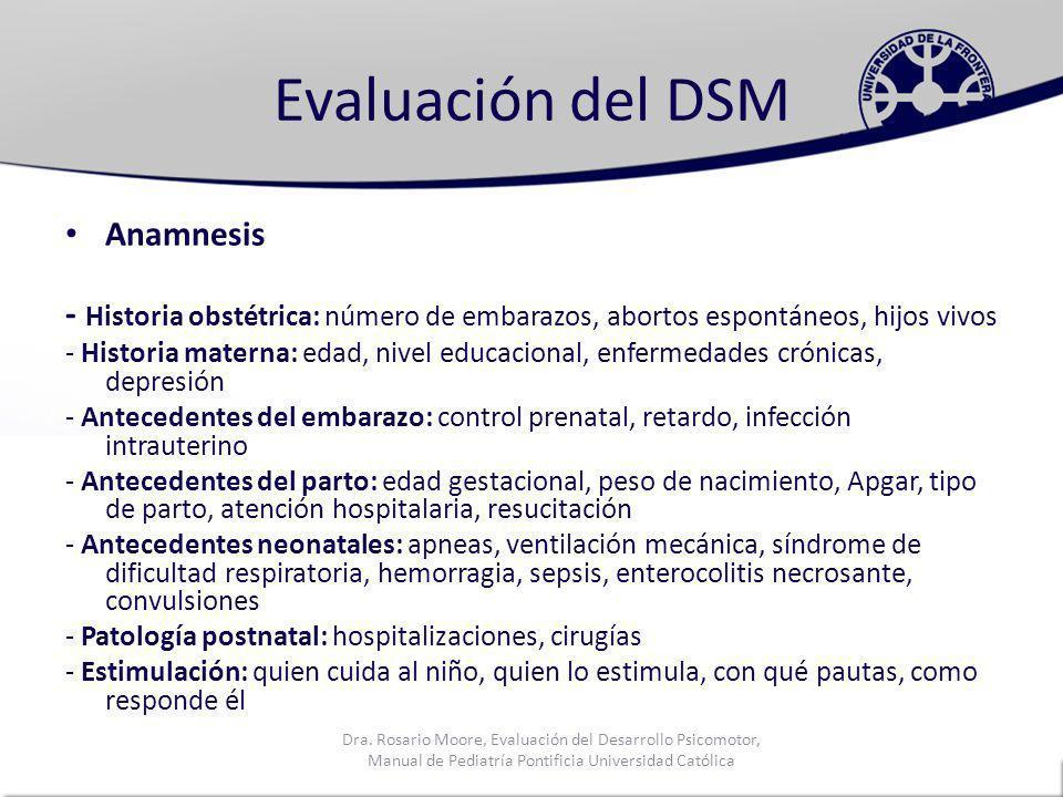 Evaluación del DSM Anamnesis. - Historia obstétrica: número de embarazos, abortos espontáneos, hijos vivos.