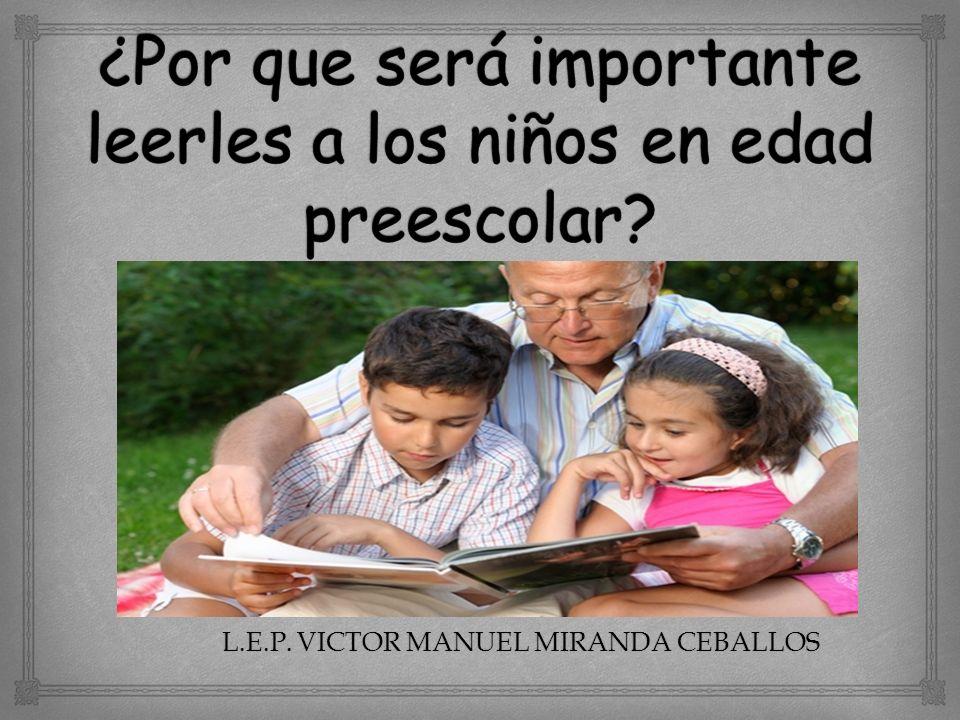 ¿Por que será importante leerles a los niños en edad preescolar
