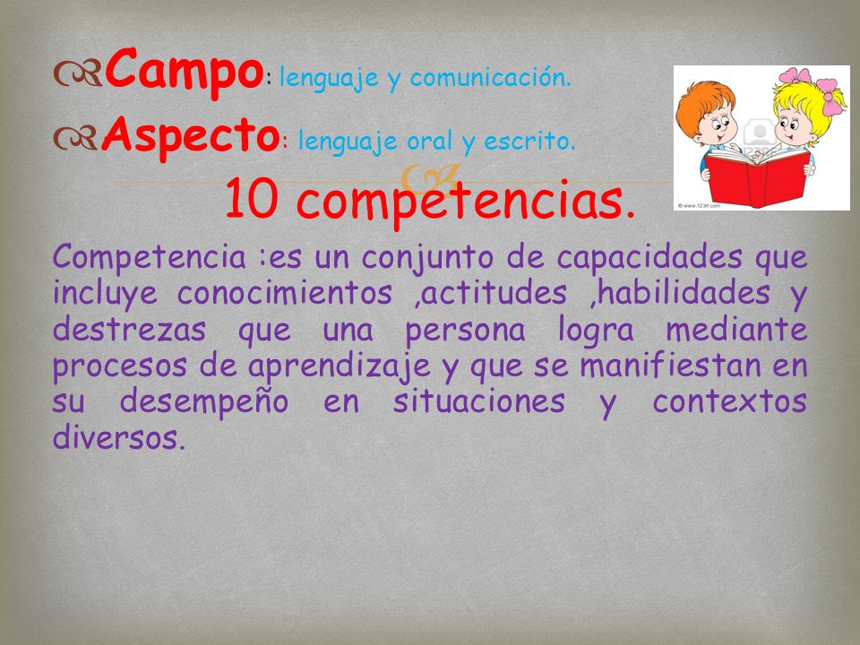 Campo: lenguaje y comunicación. 10 competencias.