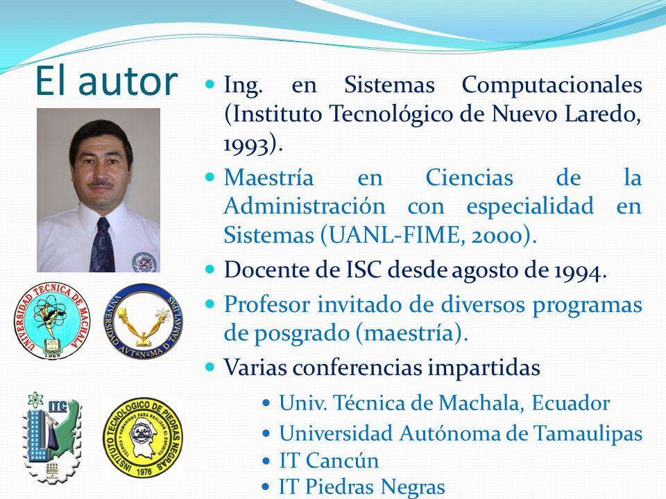 El autor Ing. en Sistemas Computacionales (Instituto Tecnológico de Nuevo Laredo, 1993).