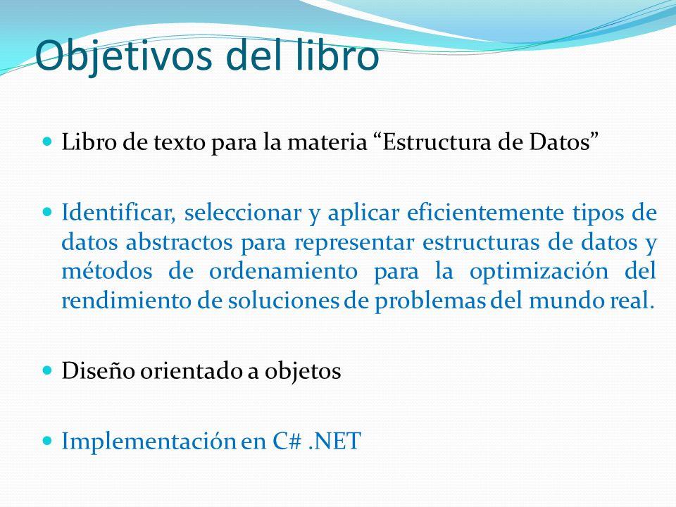 Objetivos del libro Libro de texto para la materia Estructura de Datos