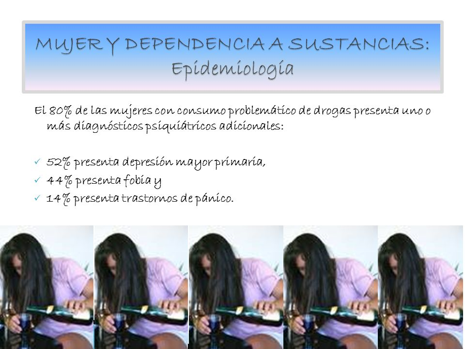 MUJER Y DEPENDENCIA A SUSTANCIAS: Epidemiología