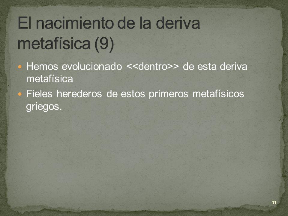 El nacimiento de la deriva metafísica (9)