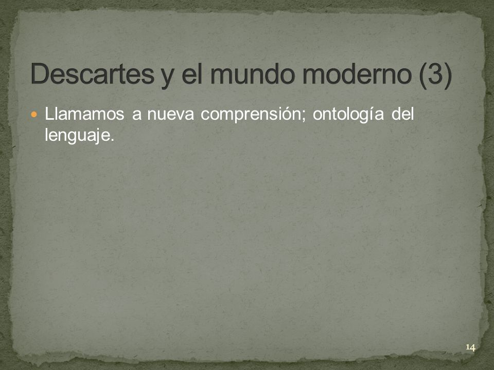 Descartes y el mundo moderno (3)