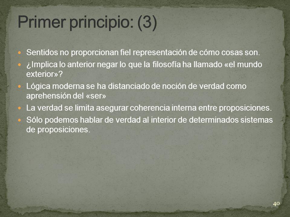 Primer principio: (3) Sentidos no proporcionan fiel representación de cómo cosas son.