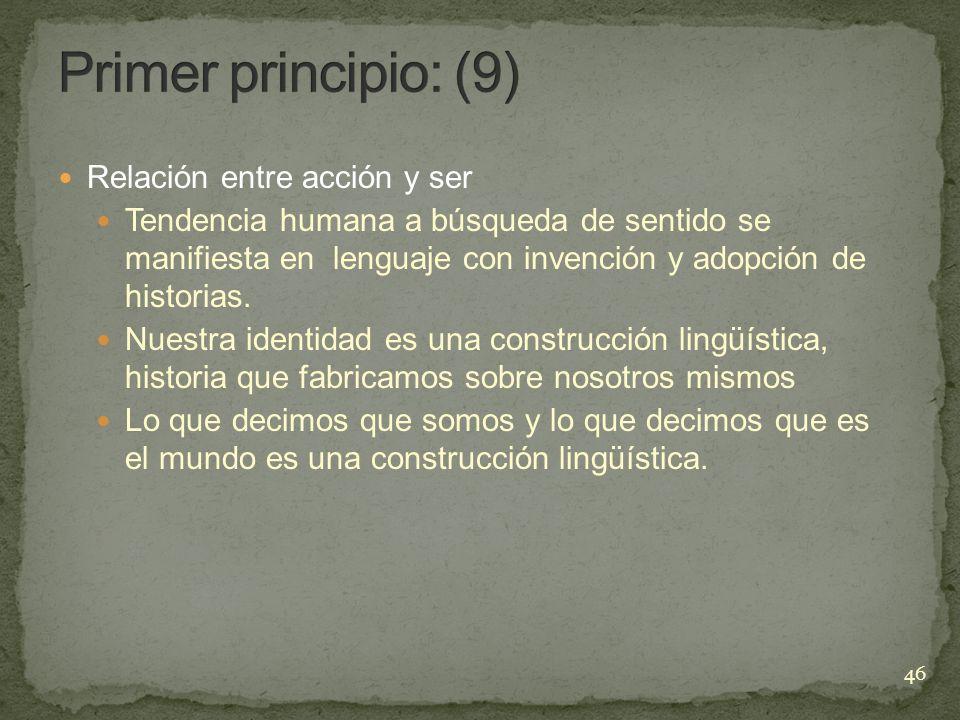 Primer principio: (9) Relación entre acción y ser