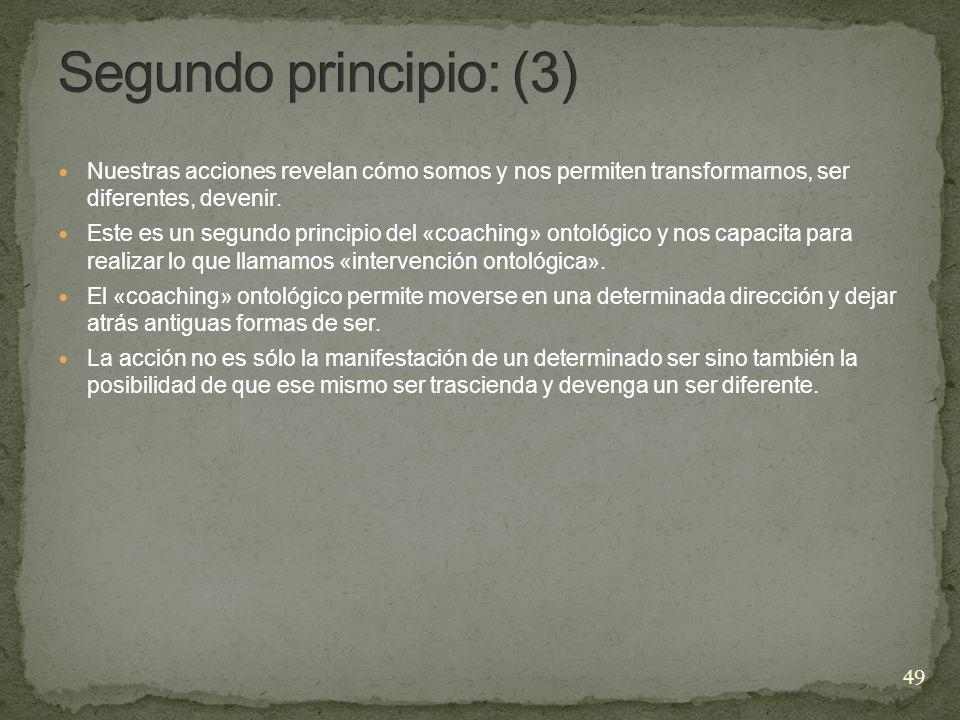 Segundo principio: (3) Nuestras acciones revelan cómo somos y nos permiten transformarnos, ser diferentes, devenir.