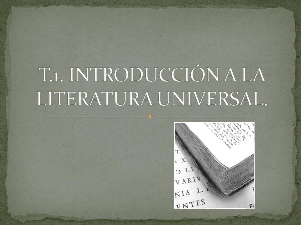 T.1. INTRODUCCIÓN A LA LITERATURA UNIVERSAL.