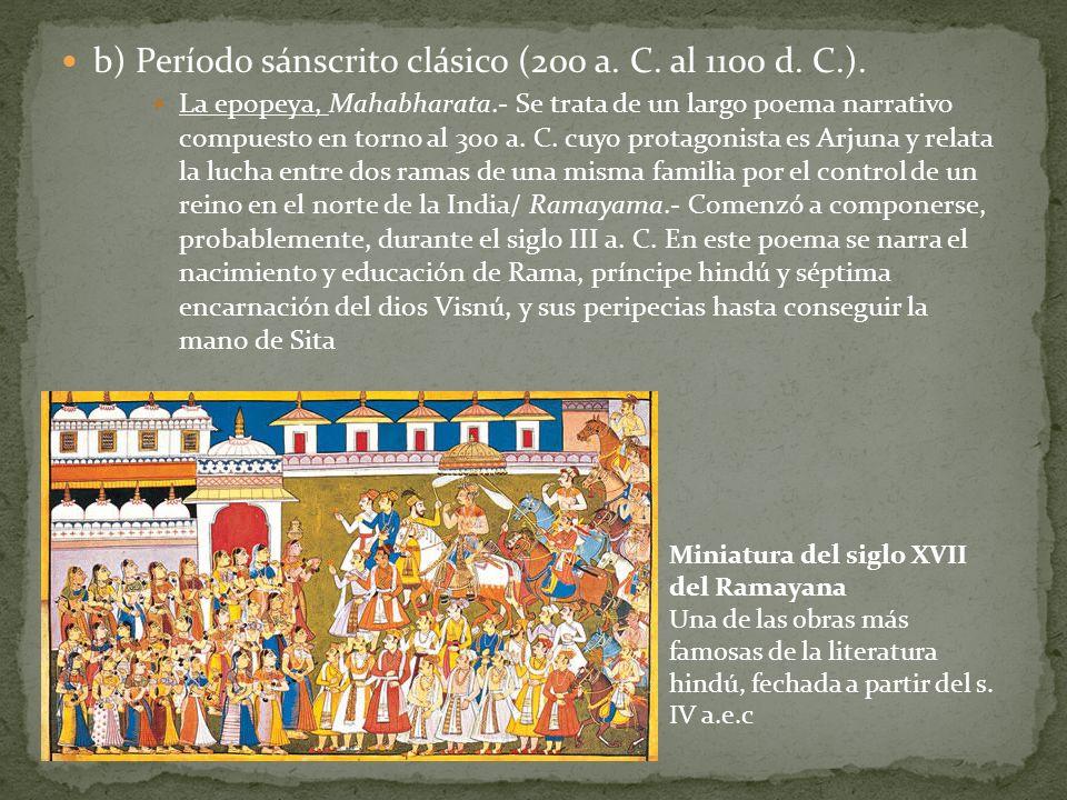 b) Período sánscrito clásico (200 a. C. al 1100 d. C.).