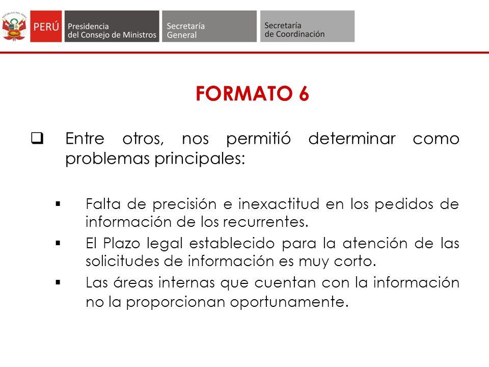 FORMATO 6 Entre otros, nos permitió determinar como problemas principales: