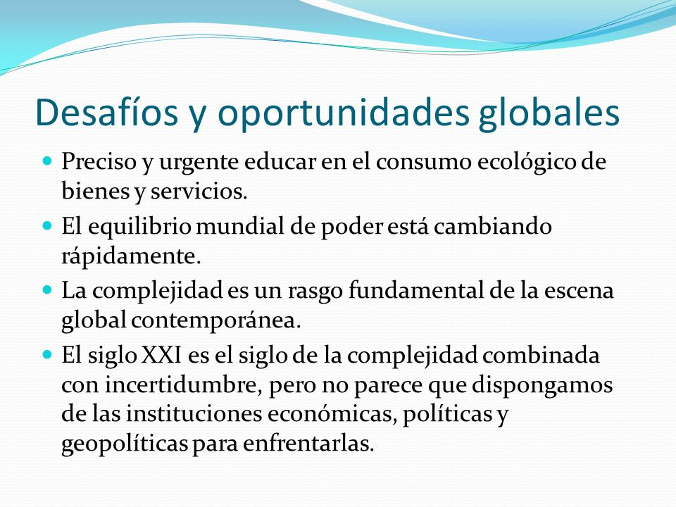 Desafíos y oportunidades globales