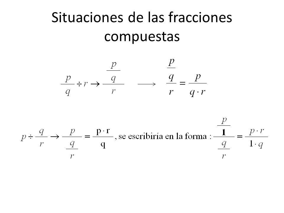Situaciones de las fracciones compuestas