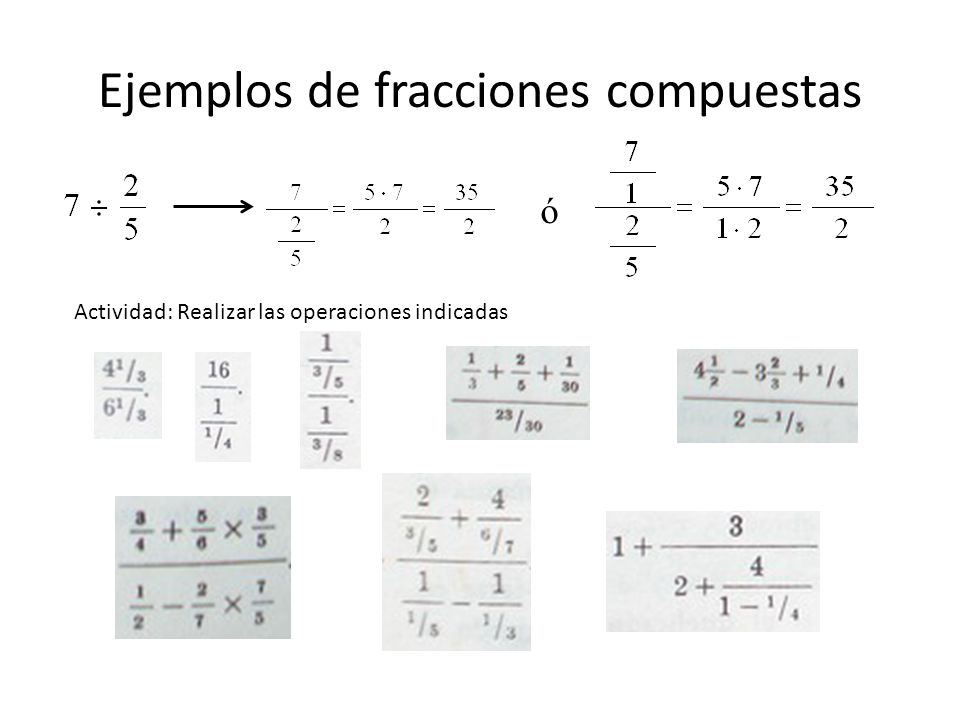 Ejemplos de fracciones compuestas