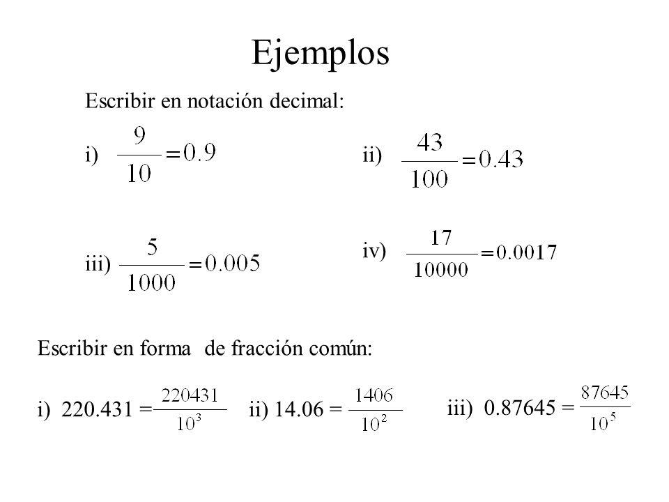 Ejemplos Escribir en notación decimal: i) ii) iv) iii)