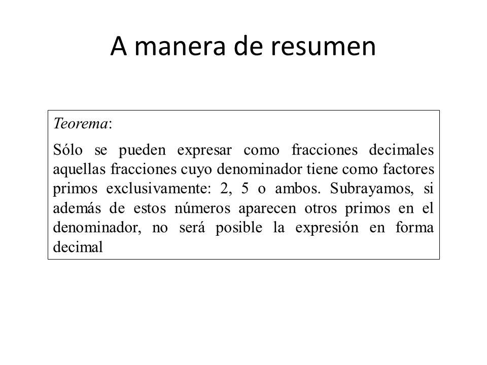 A manera de resumen Teorema: