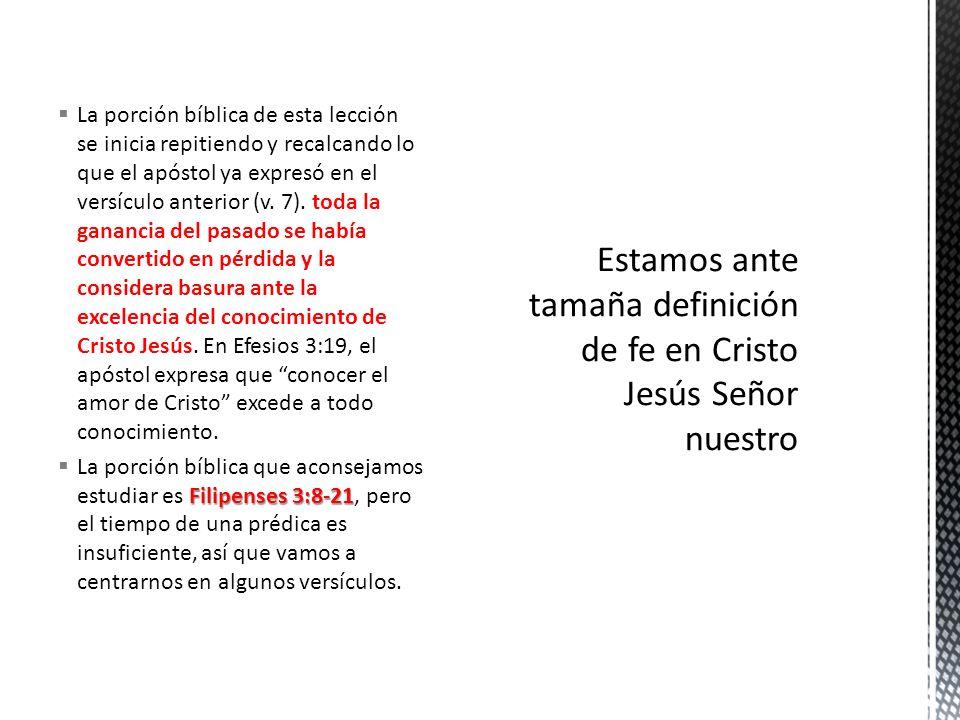 Estamos ante tamaña definición de fe en Cristo Jesús Señor nuestro