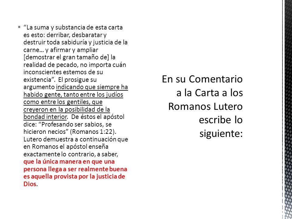 En su Comentario a la Carta a los Romanos Lutero escribe lo siguiente: