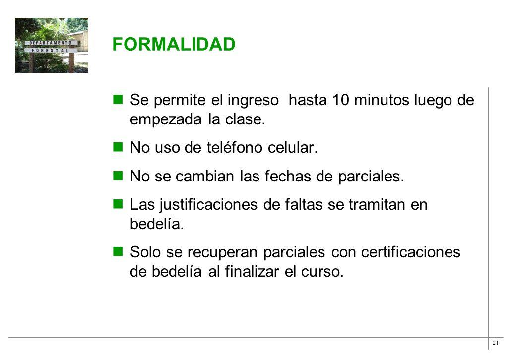 FORMALIDAD Se permite el ingreso hasta 10 minutos luego de empezada la clase. No uso de teléfono celular.