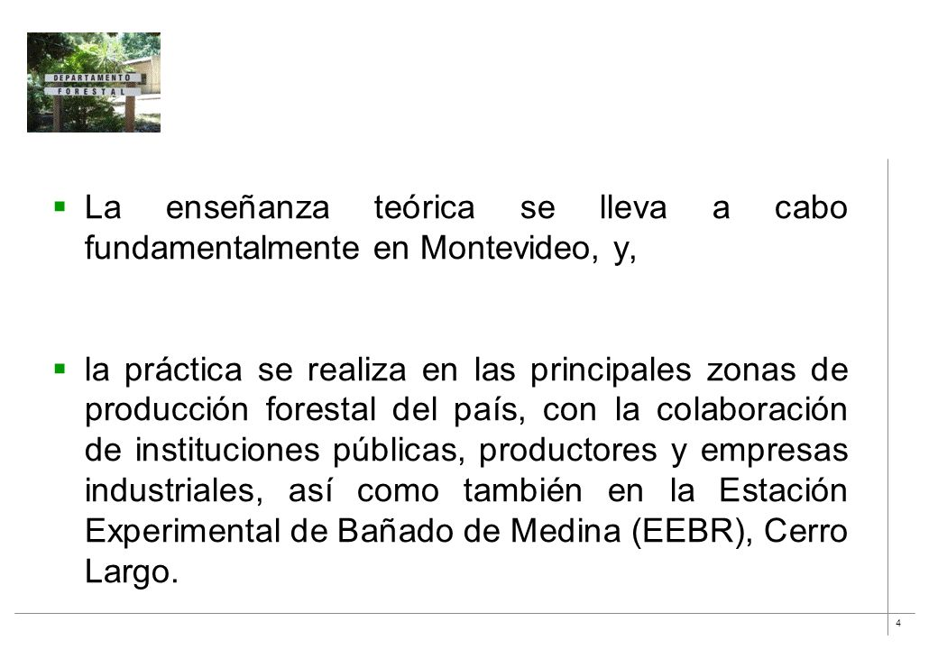 La enseñanza teórica se lleva a cabo fundamentalmente en Montevideo, y,