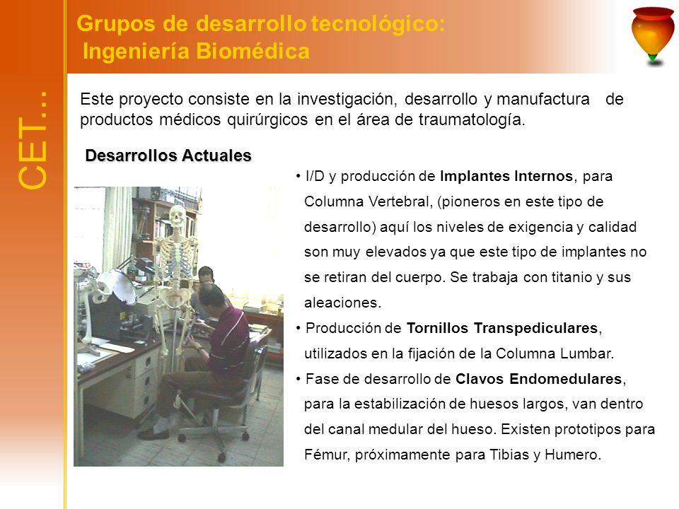 CET... Grupos de desarrollo tecnológico: Ingeniería Biomédica