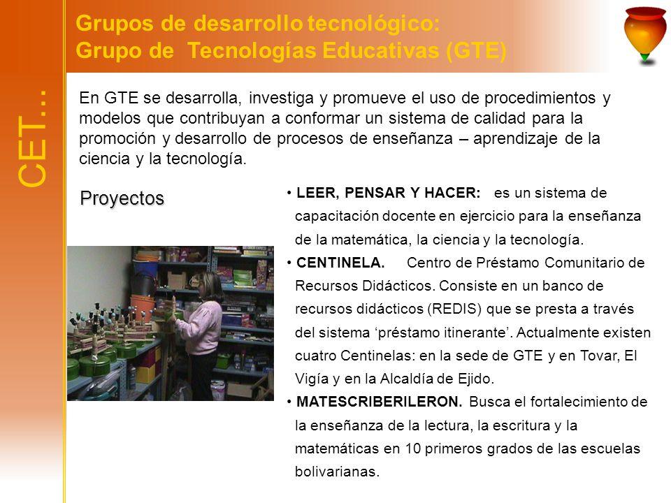 CET... Grupos de desarrollo tecnológico: