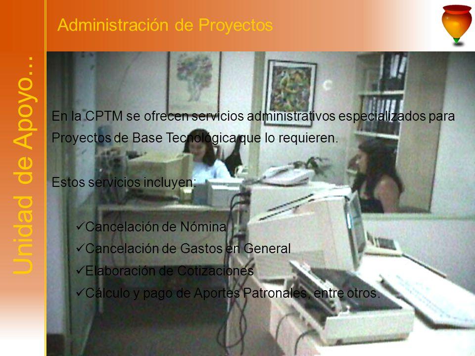 Unidad de Apoyo... Administración de Proyectos
