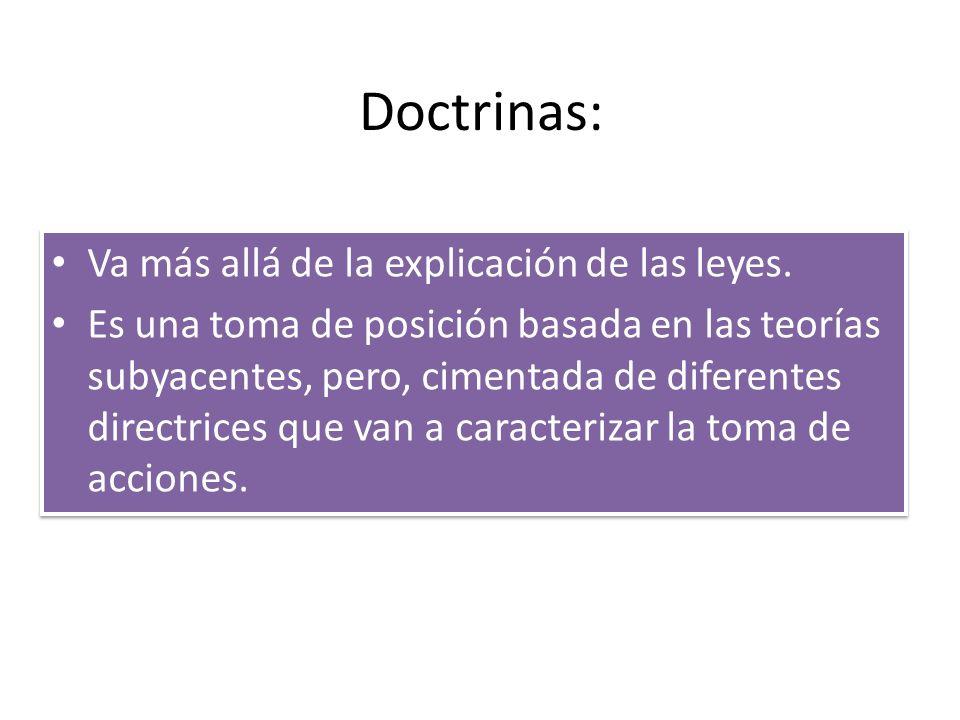 Doctrinas: Va más allá de la explicación de las leyes.