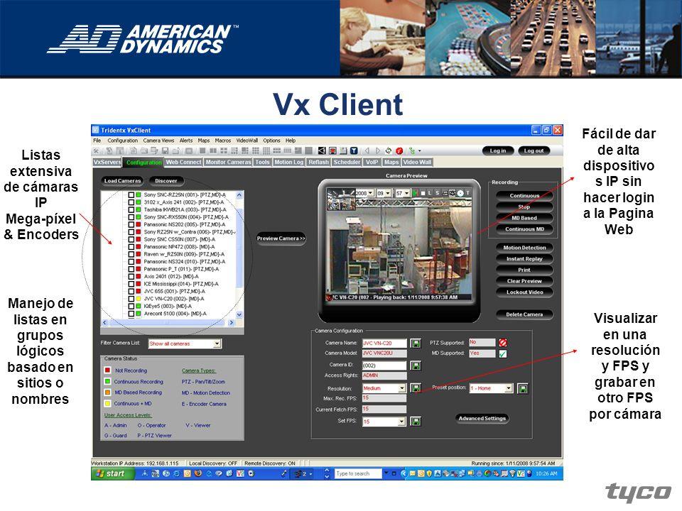 Vx Client Fácil de dar de alta dispositivos IP sin hacer login a la Pagina Web. Listas extensiva de cámaras IP.