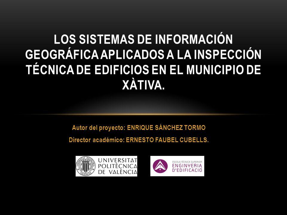 LOS SISTEMAS DE INFORMACIÓN GEOGRÁFICA APLICADOS A LA INSPECCIÓN TÉCNICA DE EDIFICIOS EN EL MUNICIPIO DE XÀTIVA.