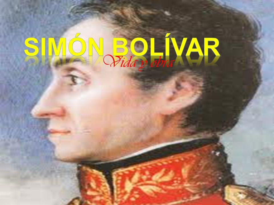 Simón Bolívar Vida y obra