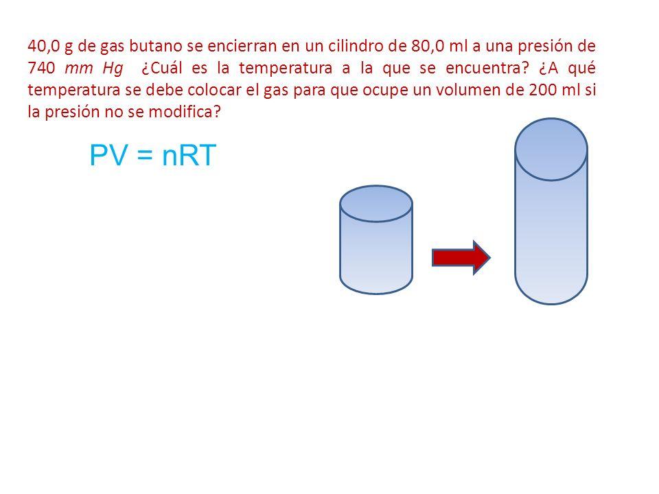40,0 g de gas butano se encierran en un cilindro de 80,0 ml a una presión de 740 mm Hg ¿Cuál es la temperatura a la que se encuentra ¿A qué temperatura se debe colocar el gas para que ocupe un volumen de 200 ml si la presión no se modifica