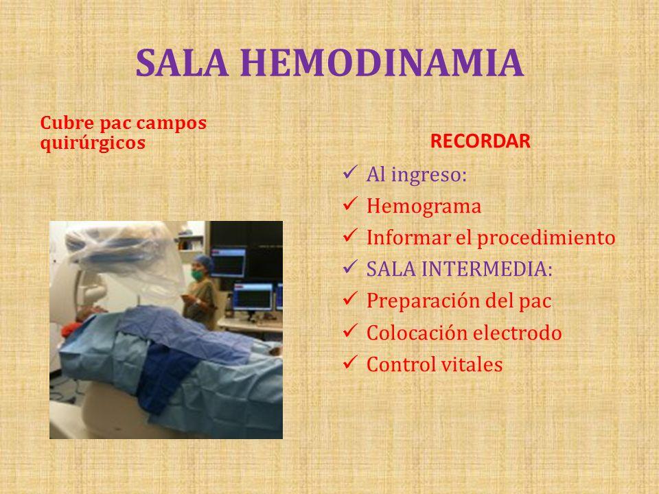 SALA HEMODINAMIA RECORDAR Al ingreso: Hemograma