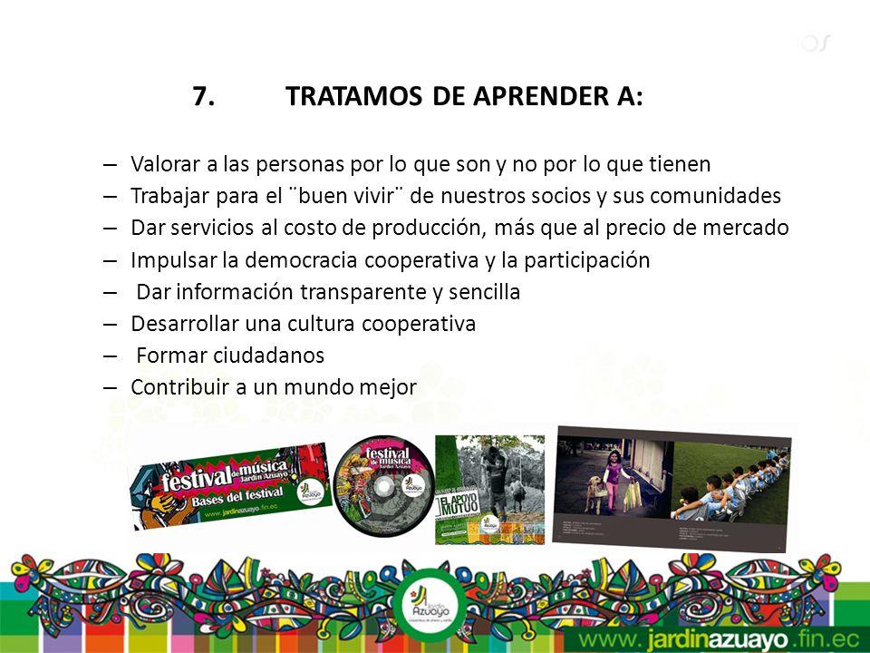 7. TRATAMOS DE APRENDER A: