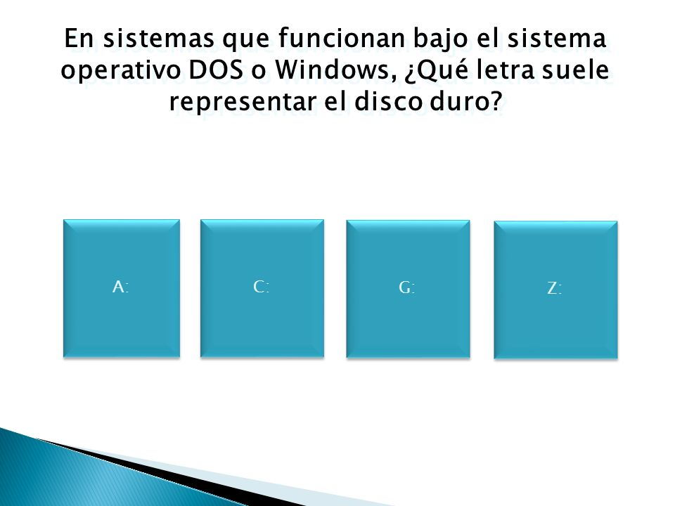 En sistemas que funcionan bajo el sistema operativo DOS o Windows, ¿Qué letra suele representar el disco duro