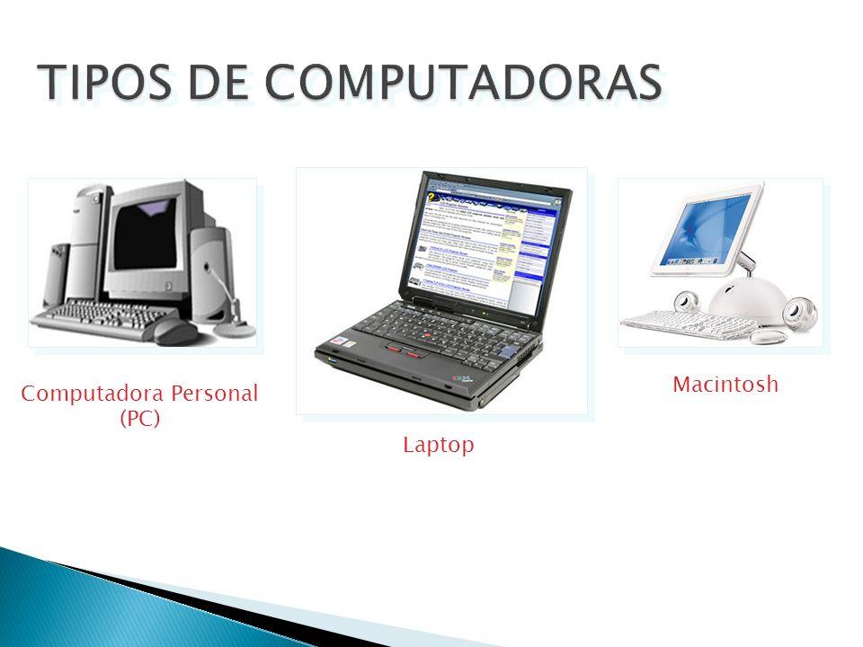 TIPOS DE COMPUTADORAS Macintosh Computadora Personal (PC) Laptop