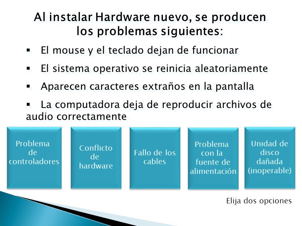 Al instalar Hardware nuevo, se producen los problemas siguientes:
