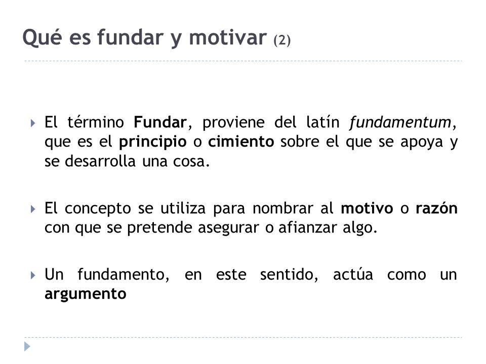 Qué es fundar y motivar (2)
