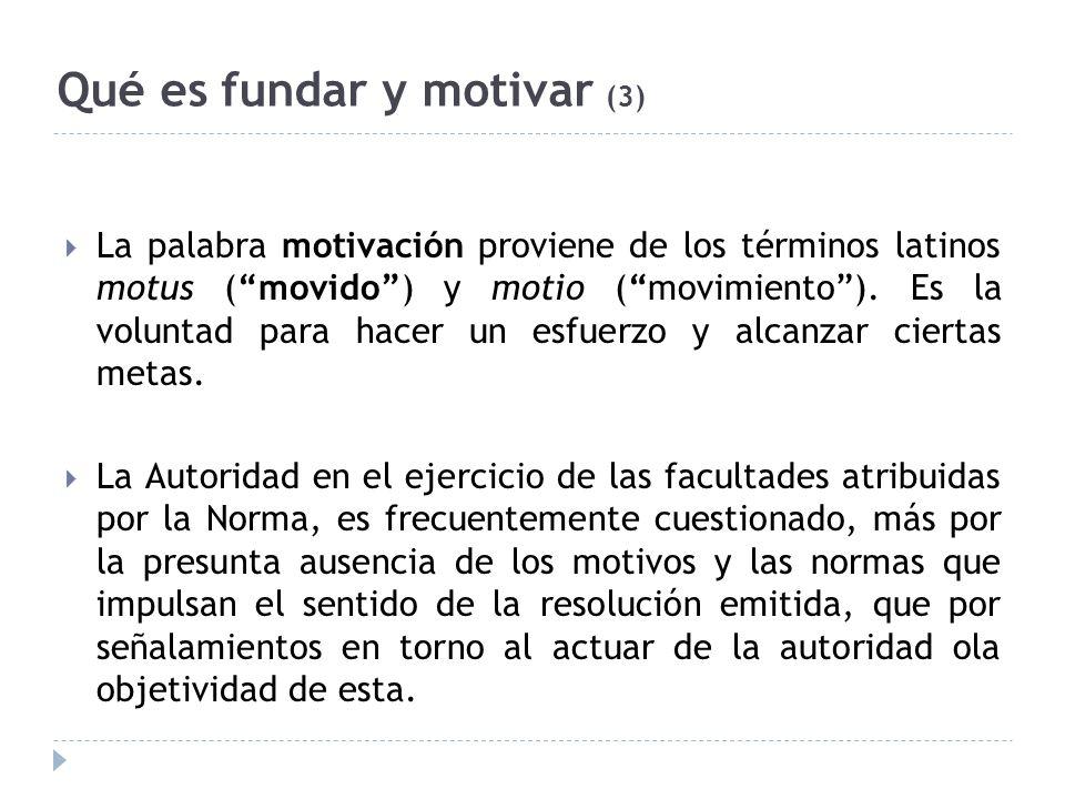 Qué es fundar y motivar (3)