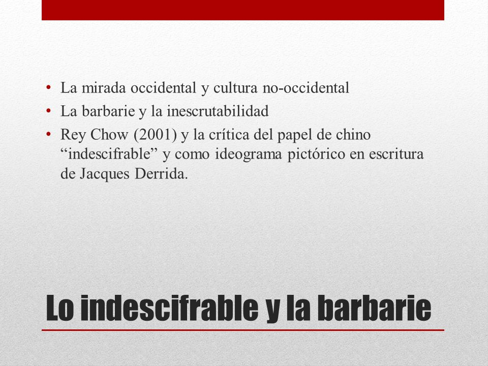 Lo indescifrable y la barbarie