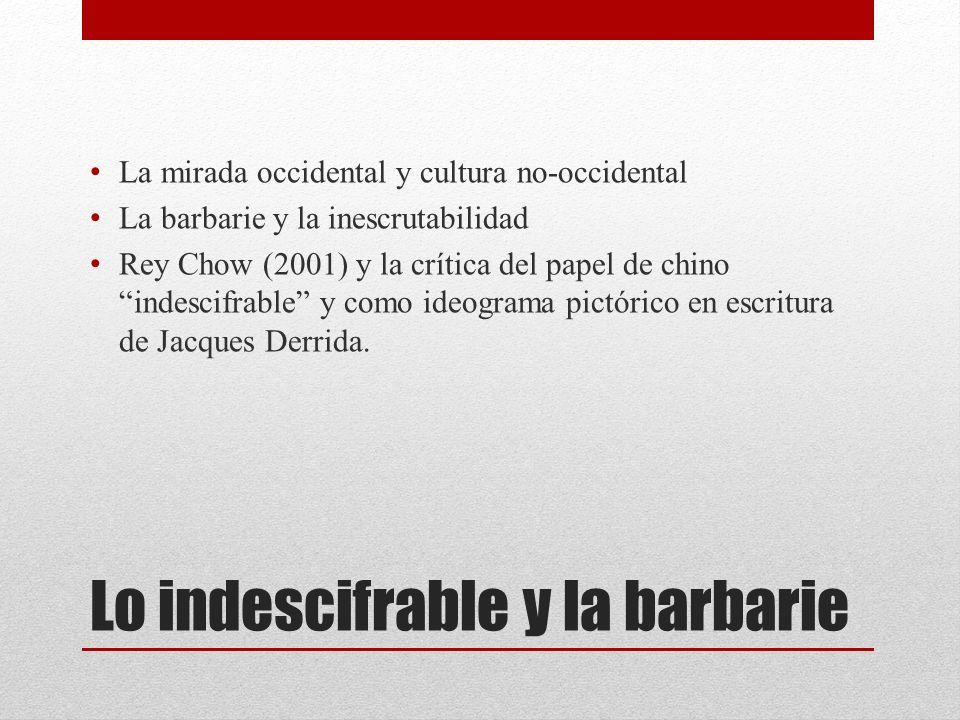 Lo indescifrable y la barbarie