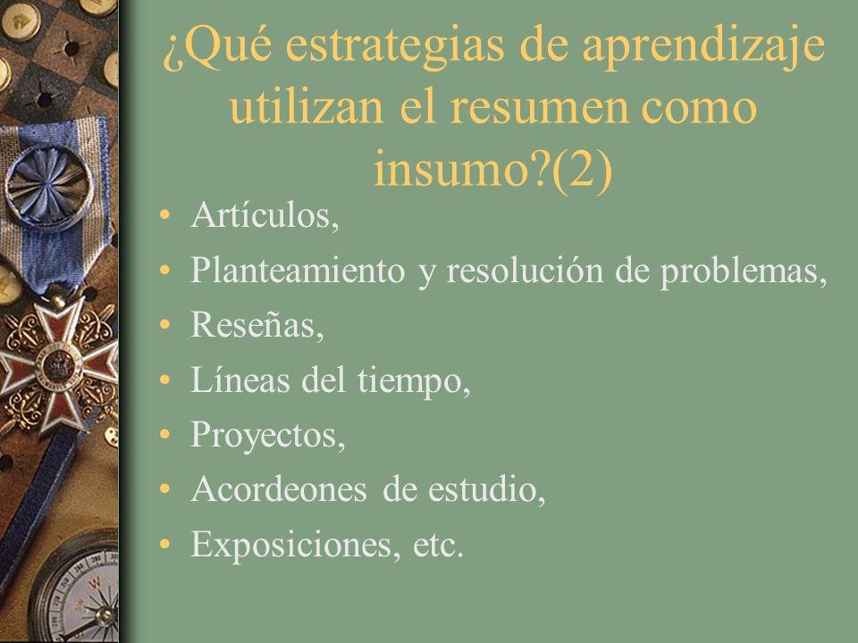 ¿Qué estrategias de aprendizaje utilizan el resumen como insumo (2)