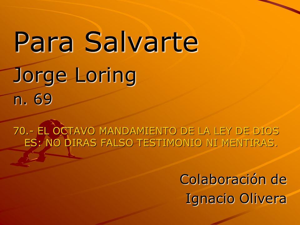 Para Salvarte Jorge Loring n. 69 Colaboración de Ignacio Olivera