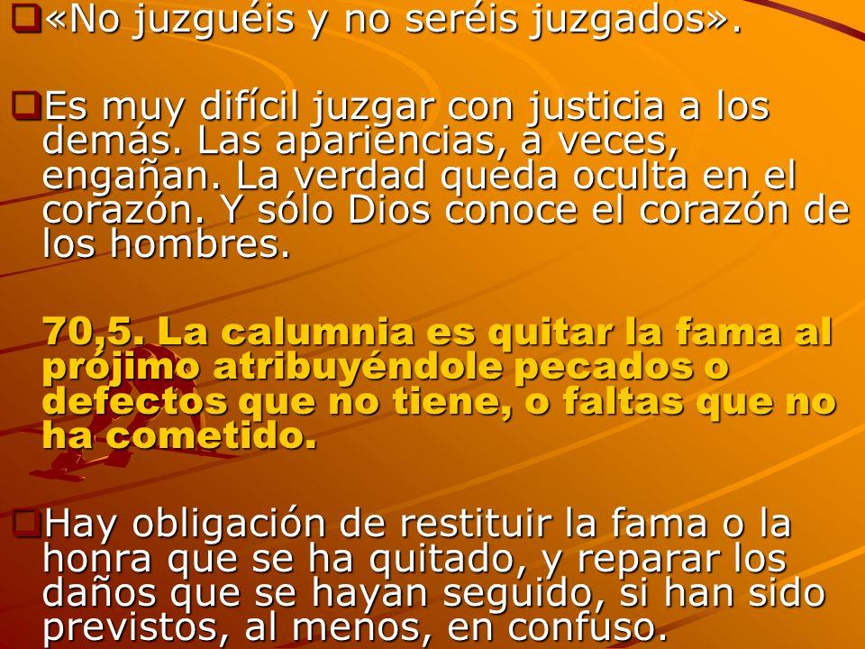 «No juzguéis y no seréis juzgados».