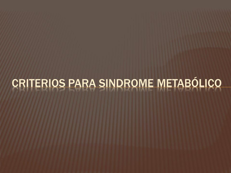 Criterios para Sindrome metabólico
